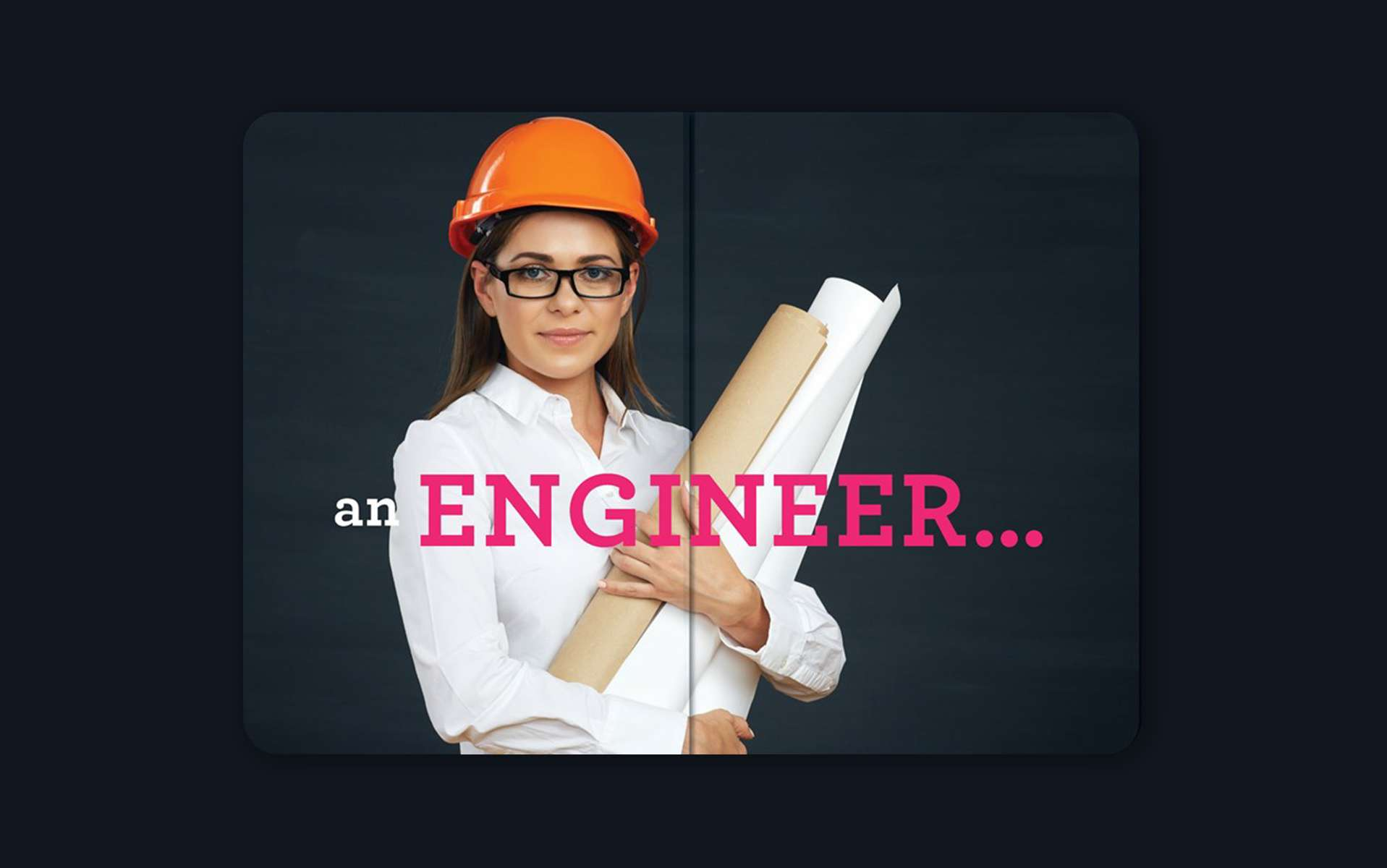 An Engineer. Photo of a young white woman holding blueprints, wearing a hard hat.